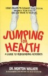 Jumping For Health by Dr. Morton Walker DPM