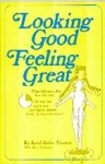 Looking Good-Feeling Great by Karol Truman