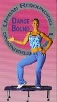 Dance Bound Rebounder DVD by Tracie Finan